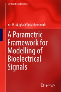 Cover A Parametric Framework for Modelling of Bioelectrical Signals