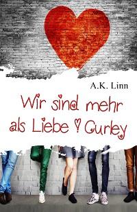 Cover Wir sind mehr als Liebe - Curley
