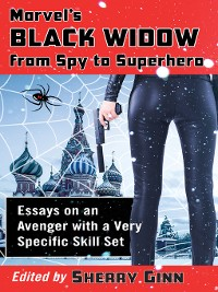 Cover Marvel's Black Widow from Spy to Superhero
