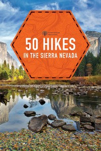 Cover 50 Hikes in the Sierra Nevada (2nd Edition)  (Explorer's 50 Hikes)