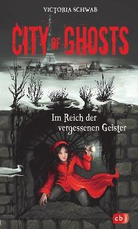 Cover City of Ghosts - Im Reich der vergessenen Geister