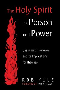 Cover The Holy Spirit as Person and Power