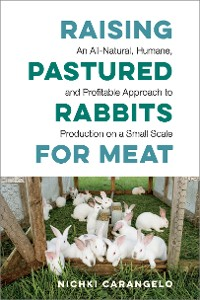 Cover Raising Pastured Rabbits for Meat