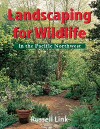 Cover Landscaping for Wildlife in the Pacific Northwest