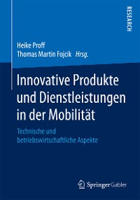 Cover Innovative Produkte und Dienstleistungen in der Mobilität