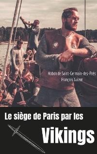 Cover Le siège de Paris par les Vikings (885-887)