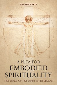 Cover A Plea for Embodied Spirituality