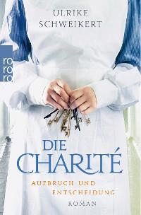 Cover Die Charité. Aufbruch und Entscheidung