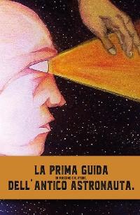 Cover La prima guida dell'antico astronauta