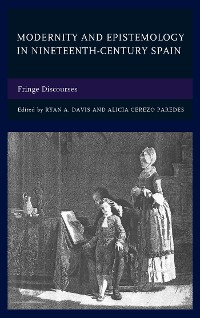 Cover Modernity and Epistemology in Nineteenth-Century Spain