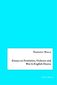 Cover Essays on Feminism, Violence and War in English Drama