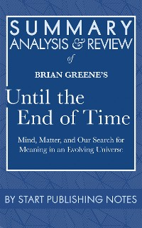Cover Summary, Analysis, and Review of Brian Greene's Until the End of Time