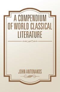 Cover A Compendium of World Classical Literature