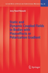 Cover Static and Dynamic Coupled Fields in Bodies with Piezoeffects or Polarization Gradient