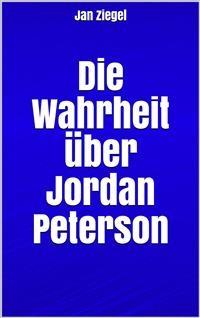 Cover Die Wahrheit über Jordan Peterson