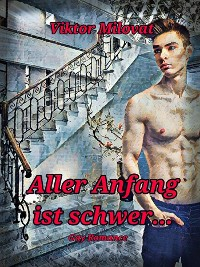 Cover Aller Anfang ist schwer - Gay Romance