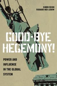 Cover Good-Bye Hegemony!