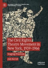 Cover The Civil Rights Theatre Movement in New York, 1939–1966