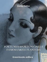 Cover Fortune e sfortune della famosa Moll Flanders