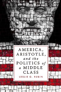 Cover America, Aristotle, and the Politics of a Middle Class