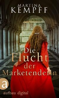 Cover Die Flucht der Marketenderin