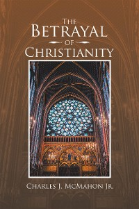 Cover The Betrayal of Christianity