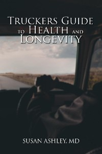 Cover Truckers Guide to Health and Longevity