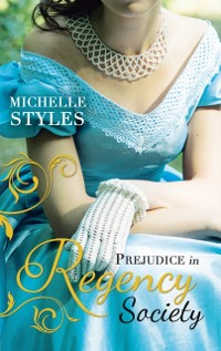Cover Prejudice in Regency Society: An Impulsive Debutante / A Question of Impropriety (Mills & Boon M&B)