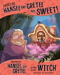 Cover Trust Me, Hansel and Gretel Are Sweet!