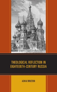 Cover Theological Reflection in Eighteenth-Century Russia