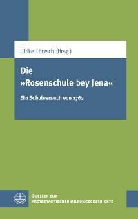 """Cover Die """"Rosenschule bey Jena"""""""