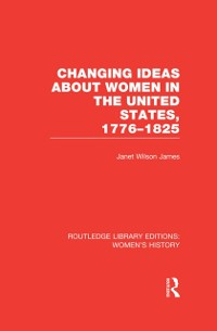 Cover Changing Ideas about Women in the United States, 1776-1825