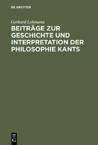 Cover Beiträge zur Geschichte und Interpretation der Philosophie Kants
