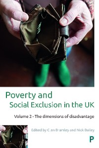 Cover Poverty and social exclusion in the UK: Vol. 2