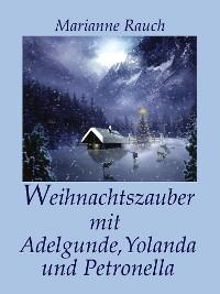 Cover Weihnachtszauber mit Adelgunde, Yolanda und Petronella