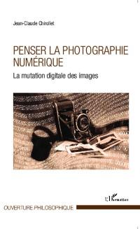 Cover Penser la photographie numerique