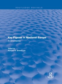 Cover Routledge Revivals: Key Figures in Medieval Europe (2006)