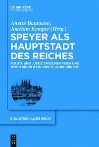 Cover Speyer als Hauptstadt des Reiches