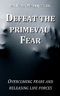 Cover Defeat the primeval fear