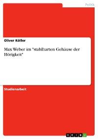 """Cover Max Weber im """"stahlharten Gehäuse der Hörigkeit"""""""