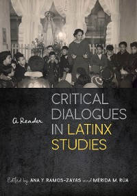Cover Critical Dialogues in Latinx Studies