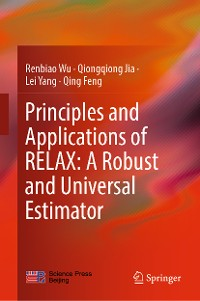 Cover Principles and Applications of RELAX: A Robust and Universal Estimator