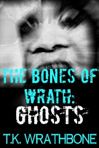 Cover The Bones Of Wrath: Ghosts
