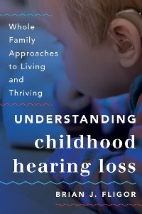 Cover Understanding Childhood Hearing Loss