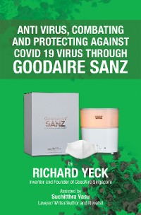 Cover Anti Virus, Combating and Protecting Against Covid 19  Virus Through Goodaire Sanz