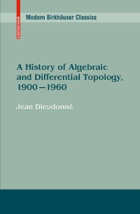 Cover A History of Algebraic and Differential Topology, 1900 - 1960