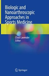 Cover Biologic and Nanoarthroscopic Approaches in Sports Medicine