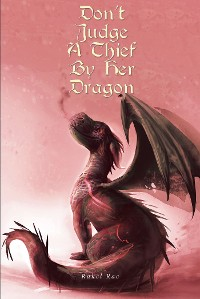 Cover Don't Judge a Thief by Her Dragon