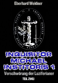 Cover INQUISITOR MICHAEL INSTITORIS 1 - Teil Zwei