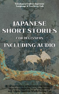 Cover Japanese Short Stories for Beginners Including Audio